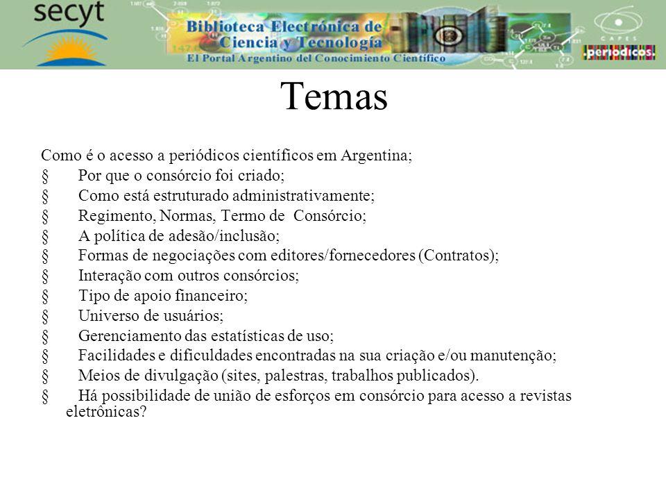 Temas Como é o acesso a periódicos científicos em Argentina; § Por que o consórcio foi criado; § Como está estruturado administrativamente; § Regiment