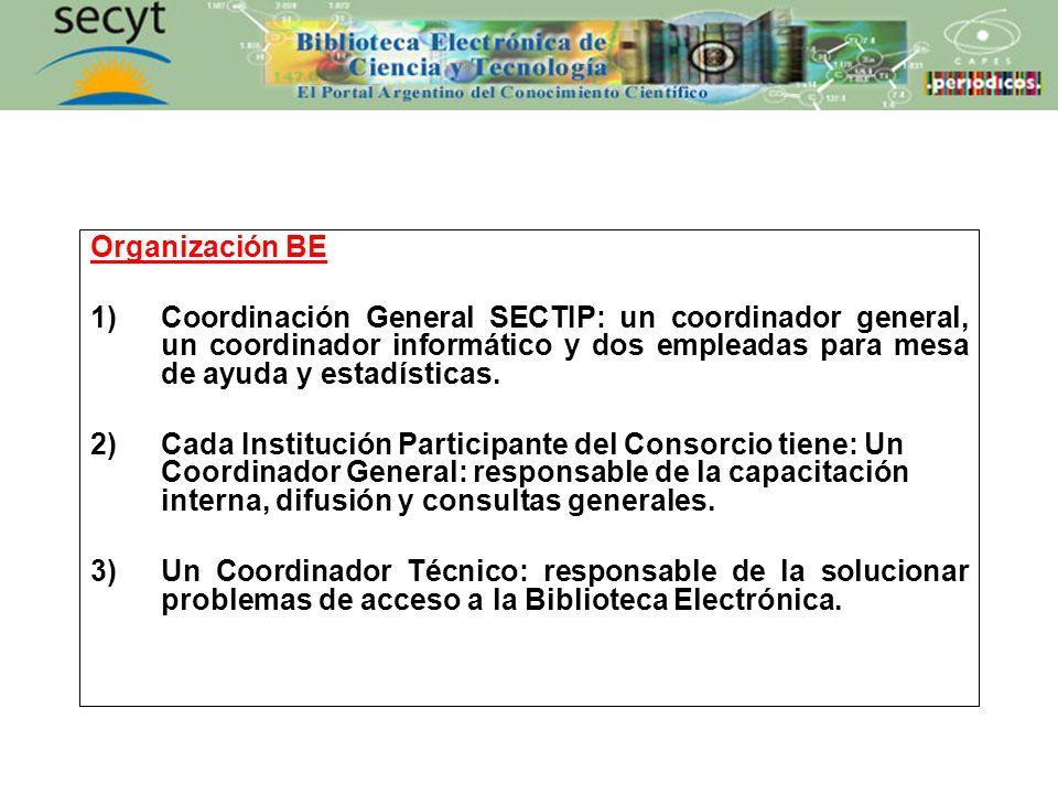 Organización BE 1)Coordinación General SECTIP: un coordinador general, un coordinador informático y dos empleadas para mesa de ayuda y estadísticas. 2