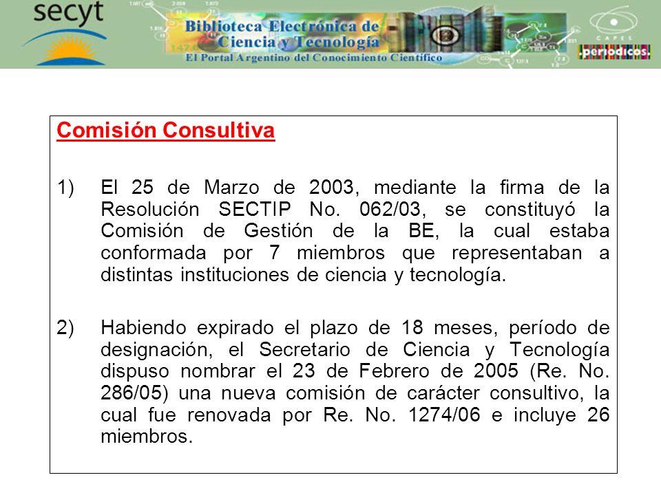 Comisión Consultiva 1)El 25 de Marzo de 2003, mediante la firma de la Resolución SECTIP No. 062/03, se constituyó la Comisión de Gestión de la BE, la