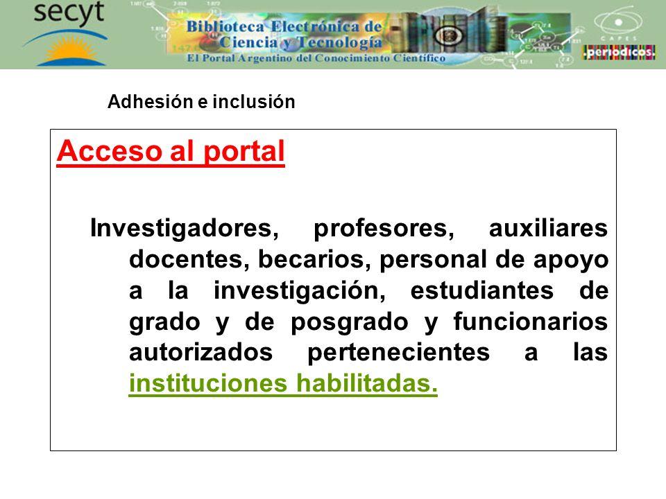Acceso al portal Investigadores, profesores, auxiliares docentes, becarios, personal de apoyo a la investigación, estudiantes de grado y de posgrado y
