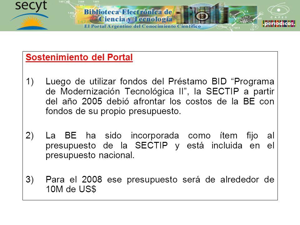 Sostenimiento del Portal 1)Luego de utilizar fondos del Préstamo BID Programa de Modernización Tecnológica II, la SECTIP a partir del año 2005 debió afrontar los costos de la BE con fondos de su propio presupuesto.
