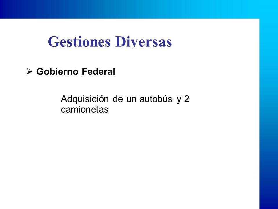 Gestiones Diversas Gobierno Federal Adquisición de un autobús y 2 camionetas