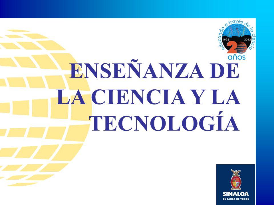 ENSEÑANZA DE LA CIENCIA Y LA TECNOLOGÍA