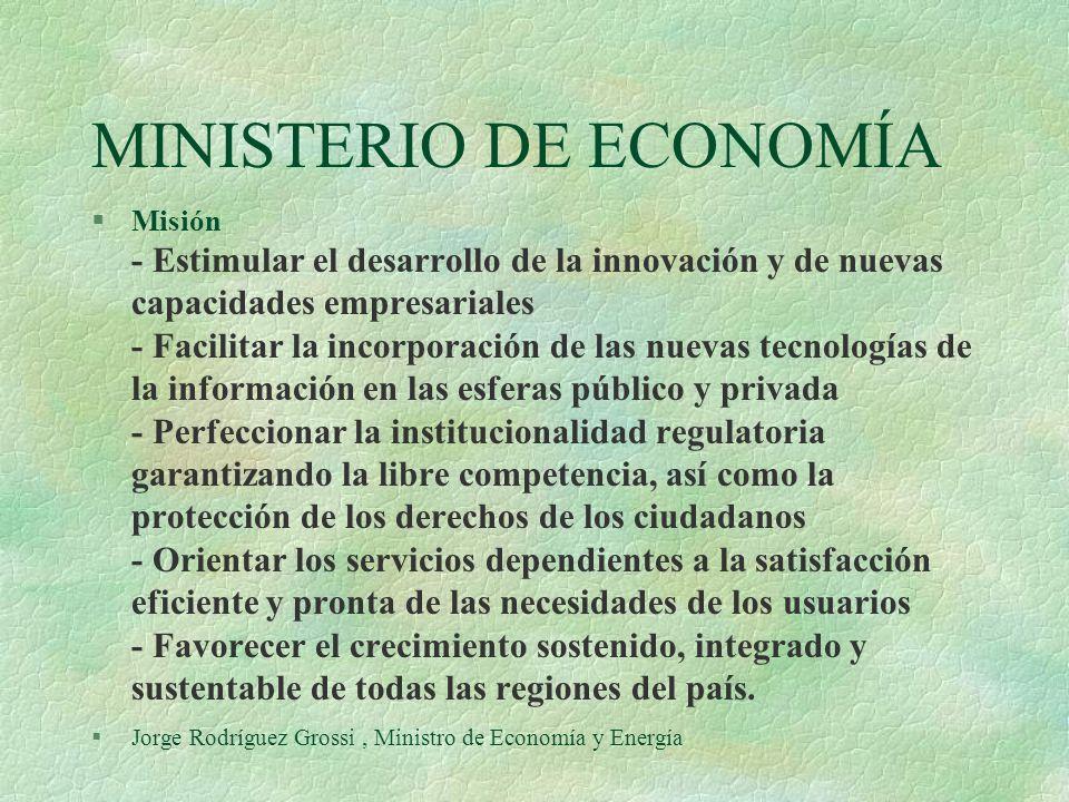 MINISTERIO DE ECONOMÍA §Misión - Estimular el desarrollo de la innovación y de nuevas capacidades empresariales - Facilitar la incorporación de las nu