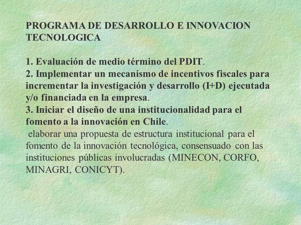 PROGRAMA DE DESARROLLO E INNOVACION TECNOLOGICA 1. Evaluación de medio término del PDIT. 2. Implementar un mecanismo de incentivos fiscales para incre