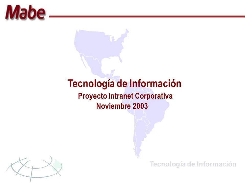 Tecnología de Información Proyecto Intranet Corporativa Noviembre 2003