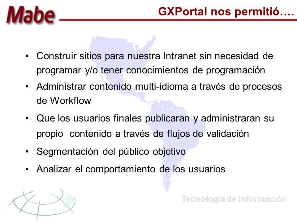 Tecnología de Información GXPortal nos permitió….