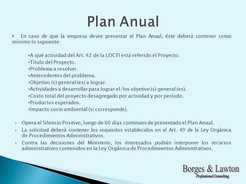 En caso de que la empresa desee presentar el Plan Anual, éste deberá contener como mínimo lo siguiente: A qué actividad del Art.