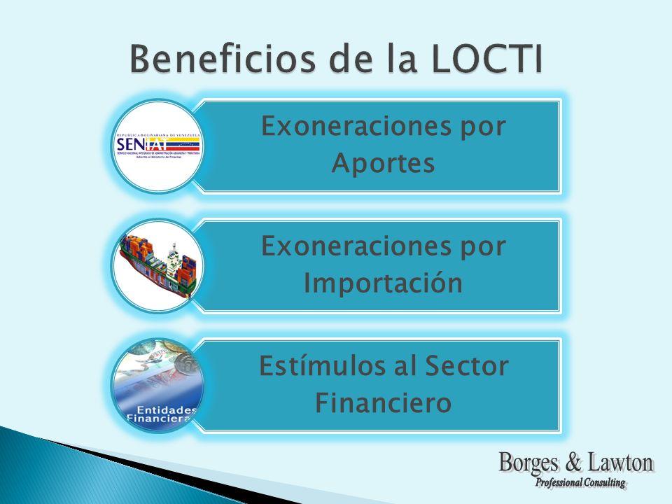 Exoneraciones por Aportes Exoneraciones por Importación Estímulos al Sector Financiero