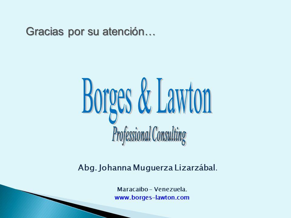 Maracaibo – Venezuela. www.borges-lawton.com Abg.