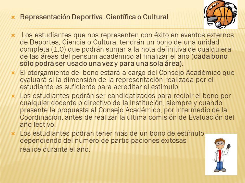 Representación Deportiva, Científica o Cultural Los estudiantes que nos representen con éxito en eventos externos de Deportes, Ciencia o Cultura, tend