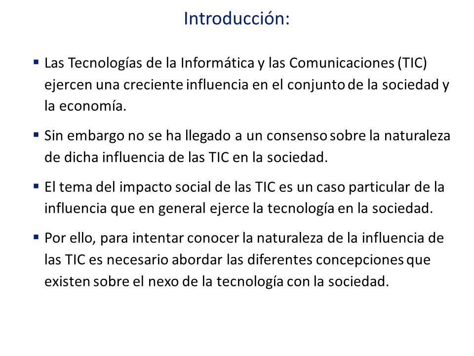 Introducción: Las Tecnologías de la Informática y las Comunicaciones (TIC) ejercen una creciente influencia en el conjunto de la sociedad y la economí