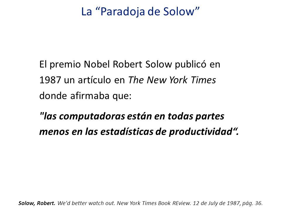 El premio Nobel Robert Solow publicó en 1987 un artículo en The New York Times donde afirmaba que: