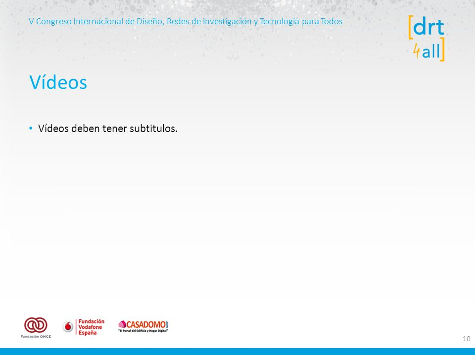 V Congreso Internacional de Diseño, Redes de investigación y Tecnología para Todos Vídeos deben tener subtitulos.