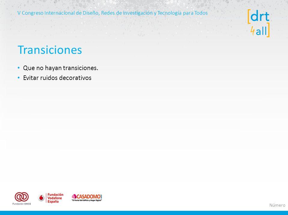 V Congreso Internacional de Diseño, Redes de investigación y Tecnología para Todos Que no hayan transiciones.