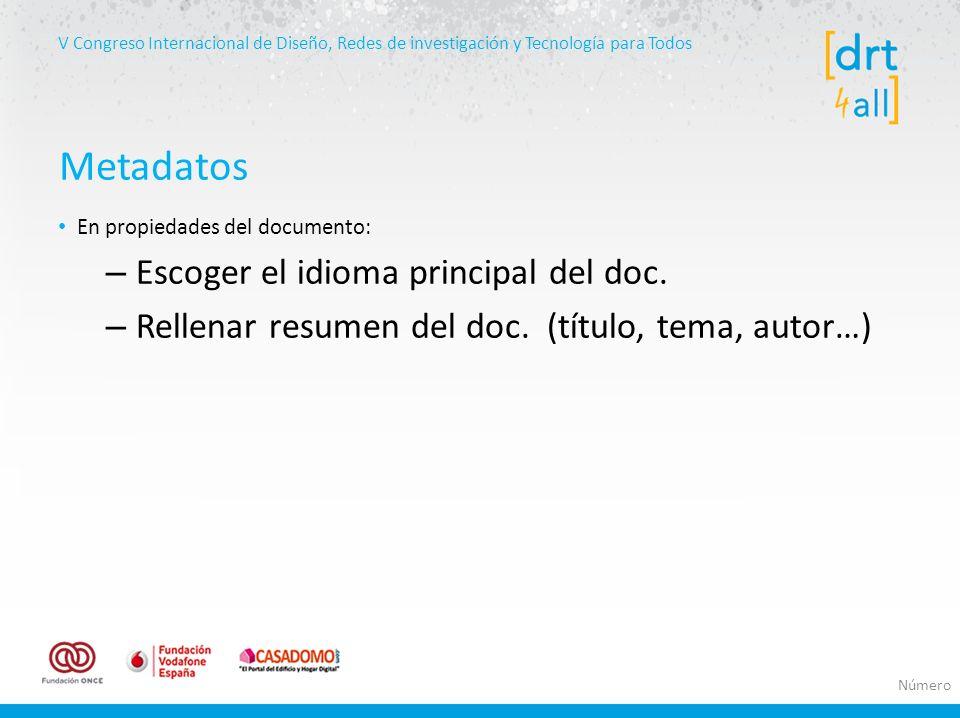 V Congreso Internacional de Diseño, Redes de investigación y Tecnología para Todos En propiedades del documento: – Escoger el idioma principal del doc.
