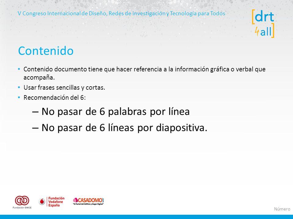 V Congreso Internacional de Diseño, Redes de investigación y Tecnología para Todos Contenido documento tiene que hacer referencia a la información gráfica o verbal que acompaña.