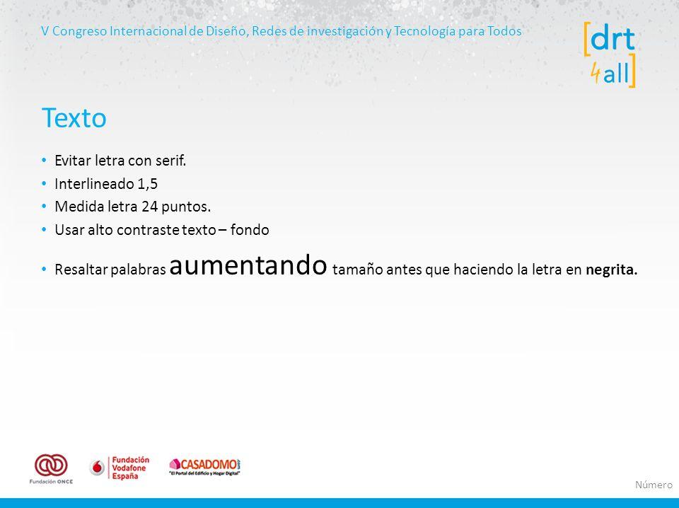 V Congreso Internacional de Diseño, Redes de investigación y Tecnología para Todos Evitar letra con serif.