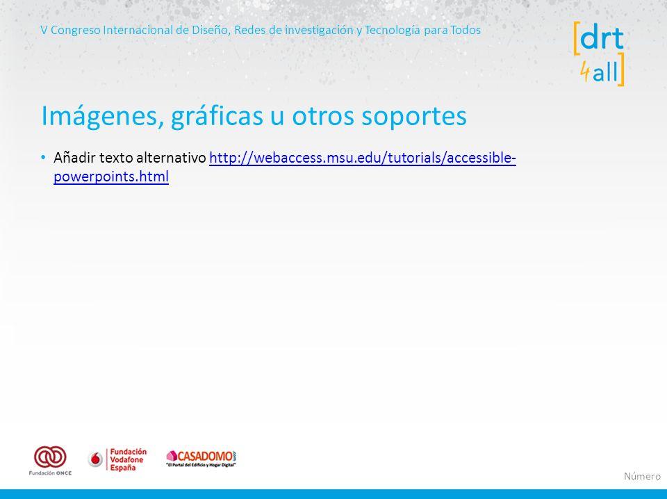 V Congreso Internacional de Diseño, Redes de investigación y Tecnología para Todos Añadir texto alternativo http://webaccess.msu.edu/tutorials/accessi