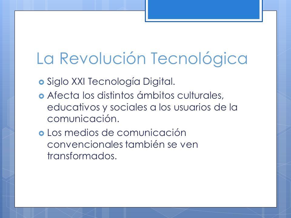 La Revolución Tecnológica Siglo XXI Tecnología Digital.