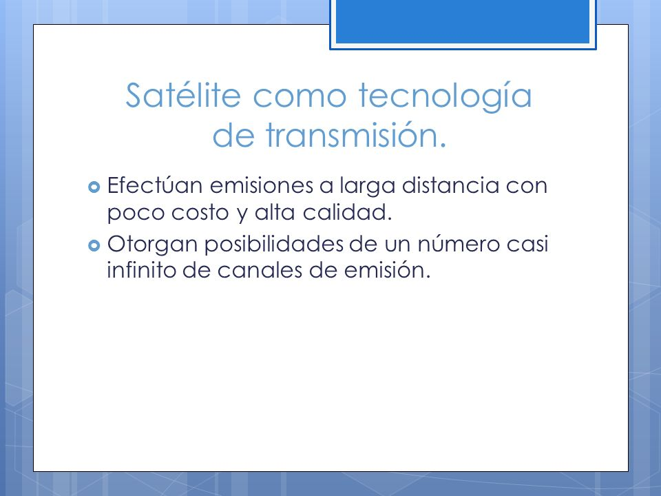 Satélite como tecnología de transmisión.