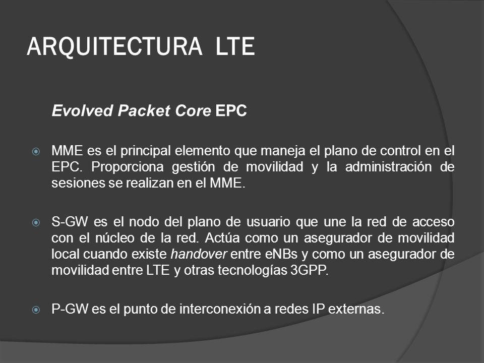 Evolved Packet Core EPC MME es el principal elemento que maneja el plano de control en el EPC. Proporciona gestión de movilidad y la administración de