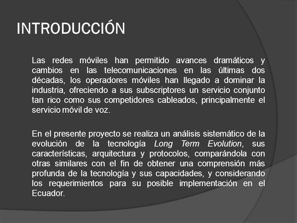 INTRODUCCIÓN Las redes móviles han permitido avances dramáticos y cambios en las telecomunicaciones en las últimas dos décadas, los operadores móviles