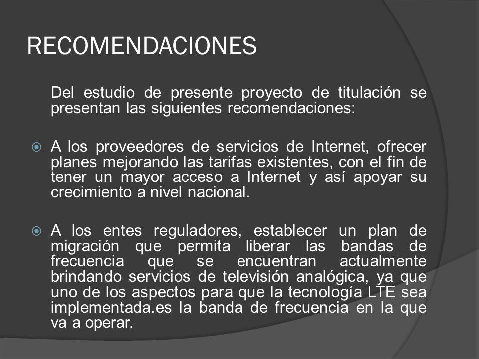 RECOMENDACIONES Del estudio de presente proyecto de titulación se presentan las siguientes recomendaciones: A los proveedores de servicios de Internet