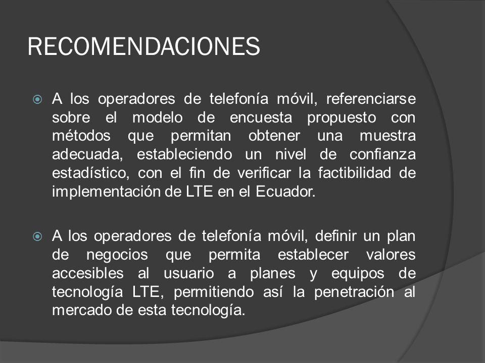 A los operadores de telefonía móvil, referenciarse sobre el modelo de encuesta propuesto con métodos que permitan obtener una muestra adecuada, establ