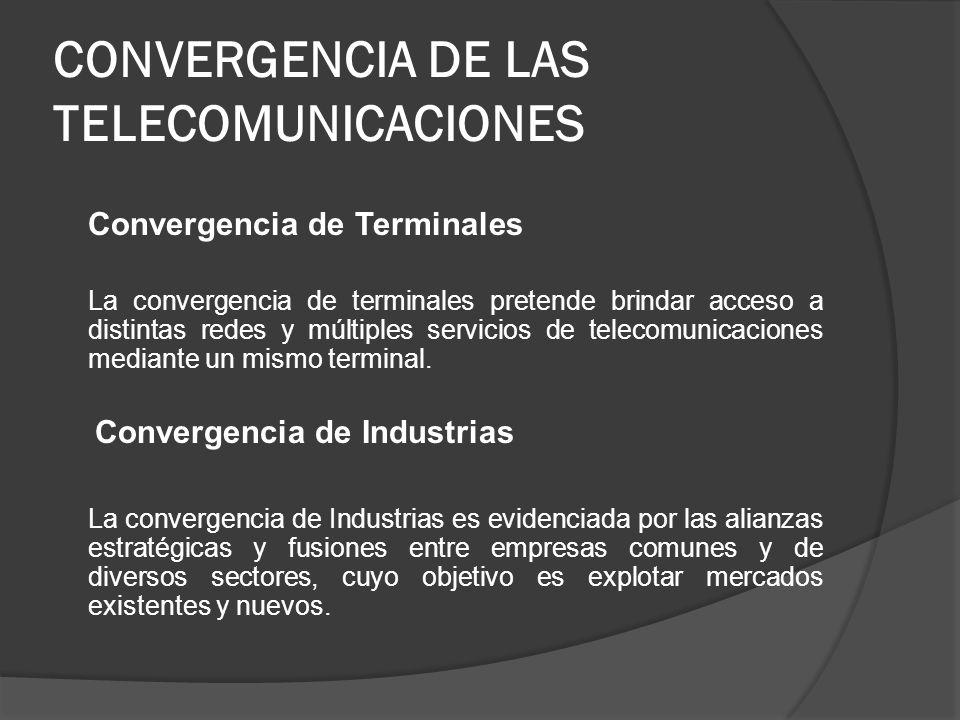 CONVERGENCIA DE LAS TELECOMUNICACIONES Convergencia de Terminales La convergencia de terminales pretende brindar acceso a distintas redes y múltiples