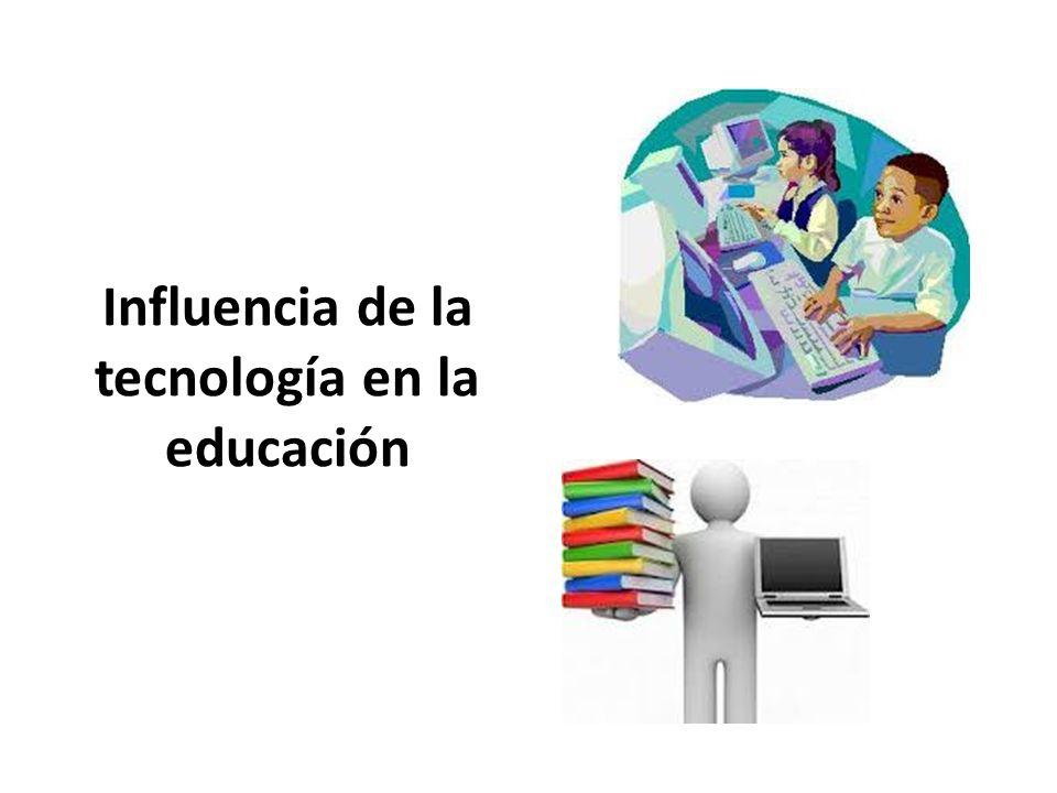 Influencia de la tecnología en la educación