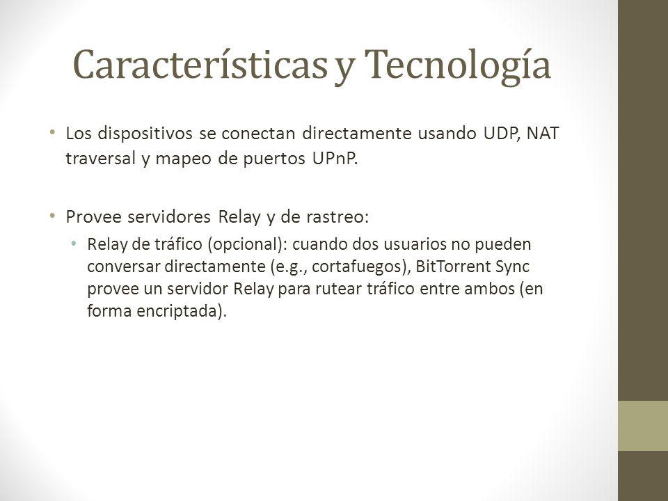 Características y Tecnología No hay servidores de terceros involucrados en la sincronización de los archivos.