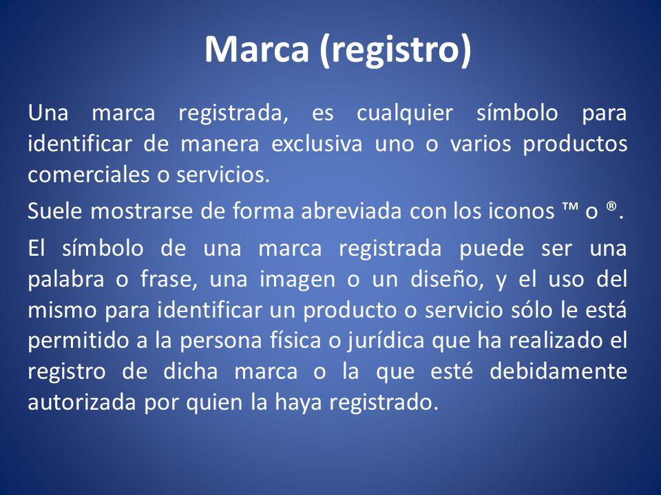 Marca (registro) Una marca registrada, es cualquier símbolo para identificar de manera exclusiva uno o varios productos comerciales o servicios. Suele
