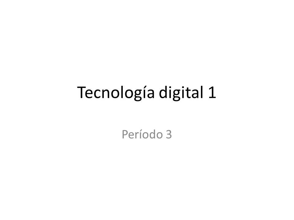 Tecnología digital 1 Período 3