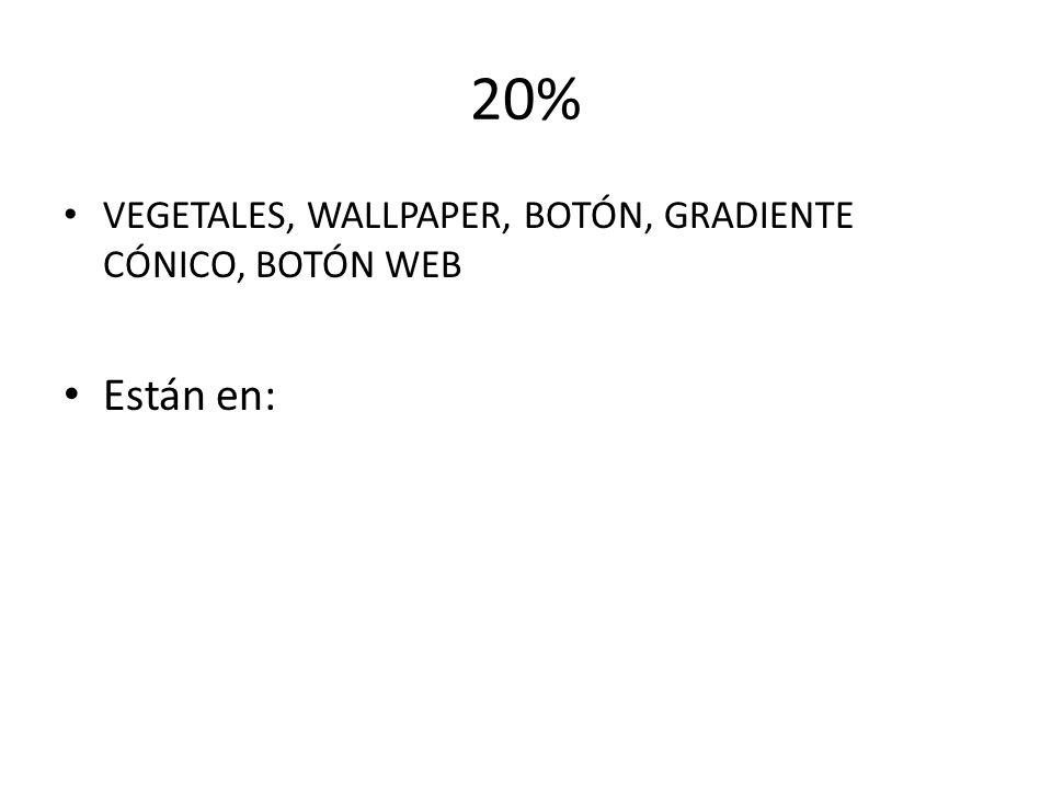20% VEGETALES, WALLPAPER, BOTÓN, GRADIENTE CÓNICO, BOTÓN WEB Están en:
