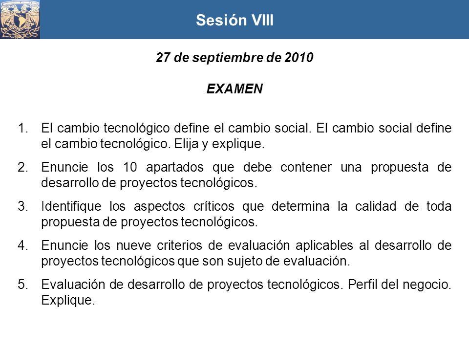 27 de septiembre de 2010 EXAMEN 1.El cambio tecnológico define el cambio social. El cambio social define el cambio tecnológico. Elija y explique. 2.En