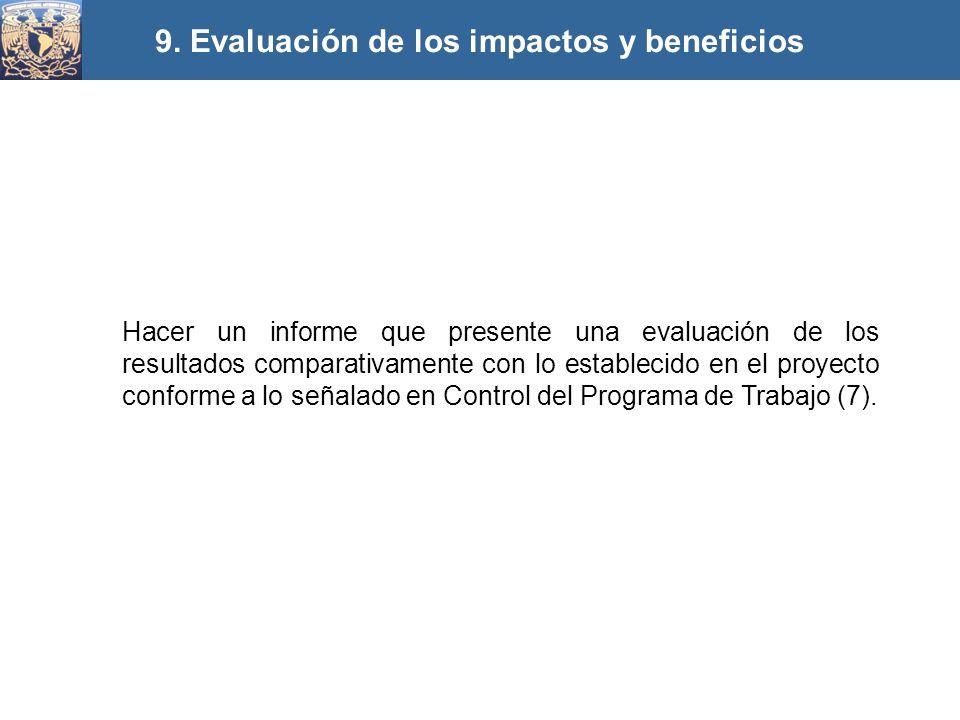 Hacer un informe que presente una evaluación de los resultados comparativamente con lo establecido en el proyecto conforme a lo señalado en Control de