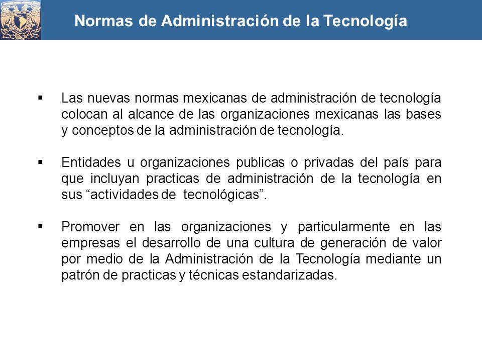 Las nuevas normas mexicanas de administración de tecnología colocan al alcance de las organizaciones mexicanas las bases y conceptos de la administrac