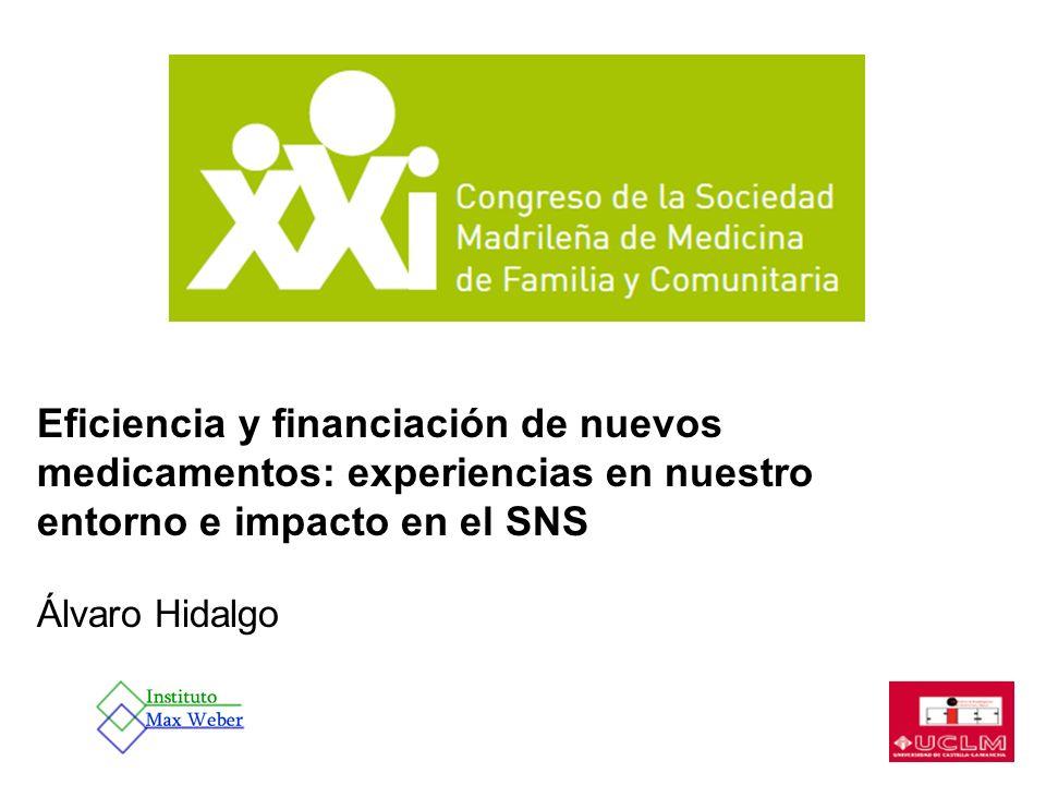 Eficiencia y financiación de nuevos medicamentos: experiencias en nuestro entorno e impacto en el SNS Álvaro Hidalgo