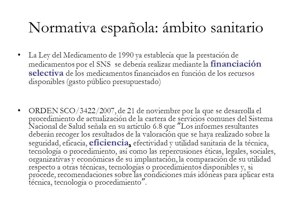 Normativa española: ámbito sanitario La Ley del Medicamento de 1990 ya establecía que la prestación de medicamentos por el SNS se debería realizar med