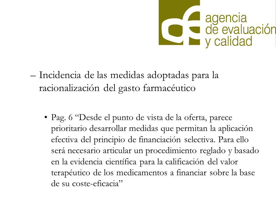 –Incidencia de las medidas adoptadas para la racionalización del gasto farmacéutico Pag. 6 Desde el punto de vista de la oferta, parece prioritario de