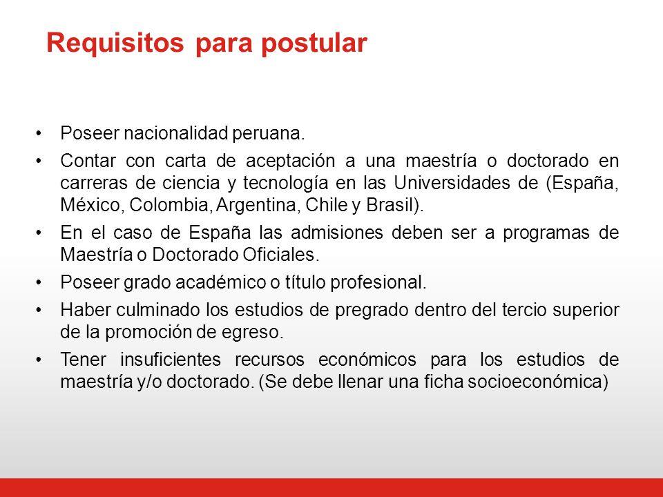 Requisitos para postular Poseer nacionalidad peruana.