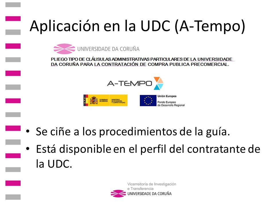 Aplicación en la UDC (A-Tempo) Se ciñe a los procedimientos de la guía. Está disponible en el perfil del contratante de la UDC.