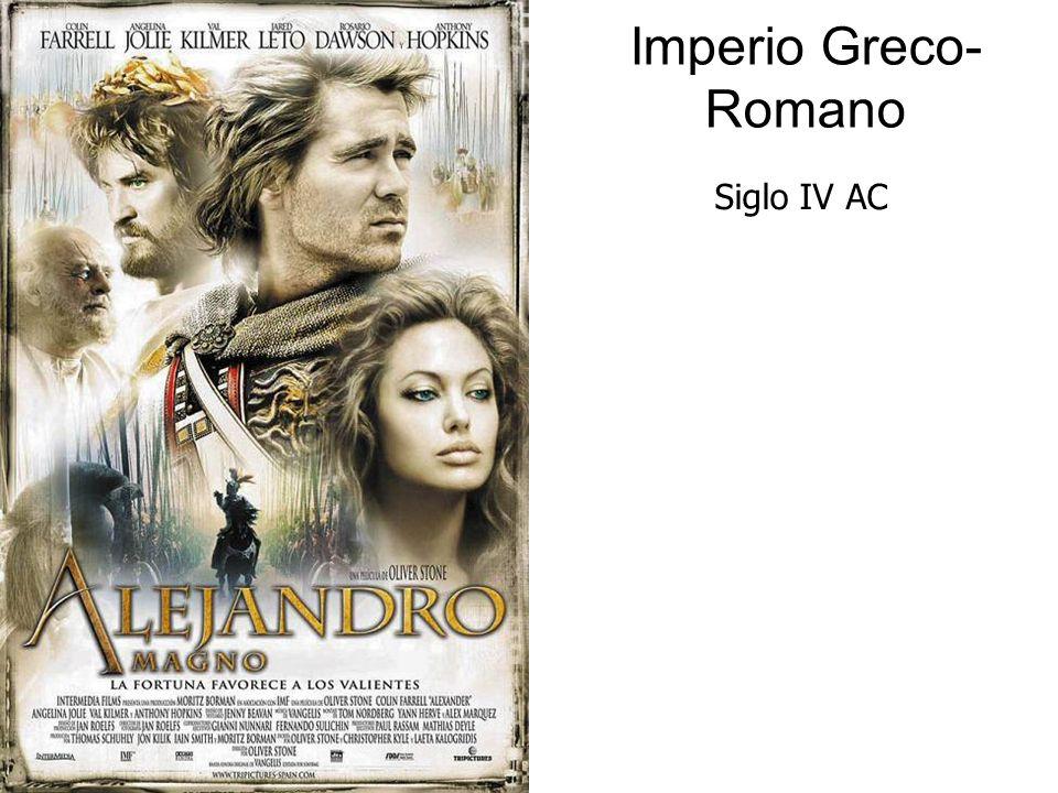 Imperio Greco- Romano Siglo IV AC