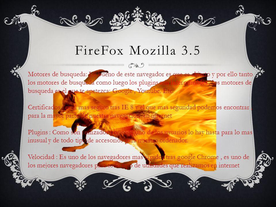 FireFox Mozilla 3.5 Motores de busqueda: Lo bueno de este navegador es que es abierto y por ello tanto los motores de busqueda como luego los plugins