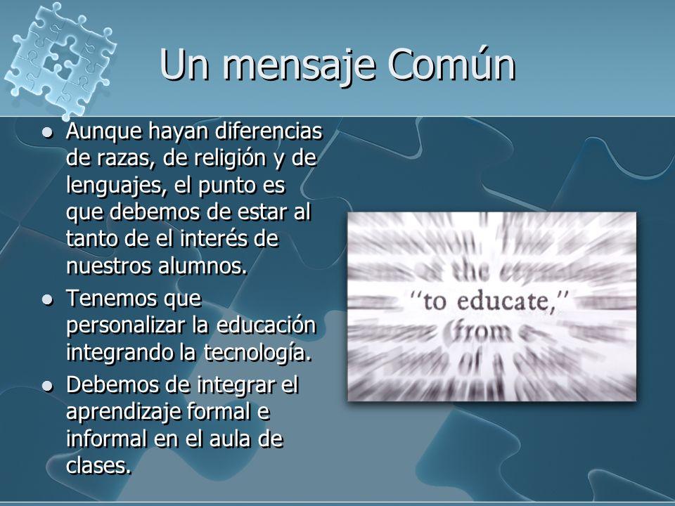 Un mensaje Común Aunque hayan diferencias de razas, de religión y de lenguajes, el punto es que debemos de estar al tanto de el interés de nuestros al