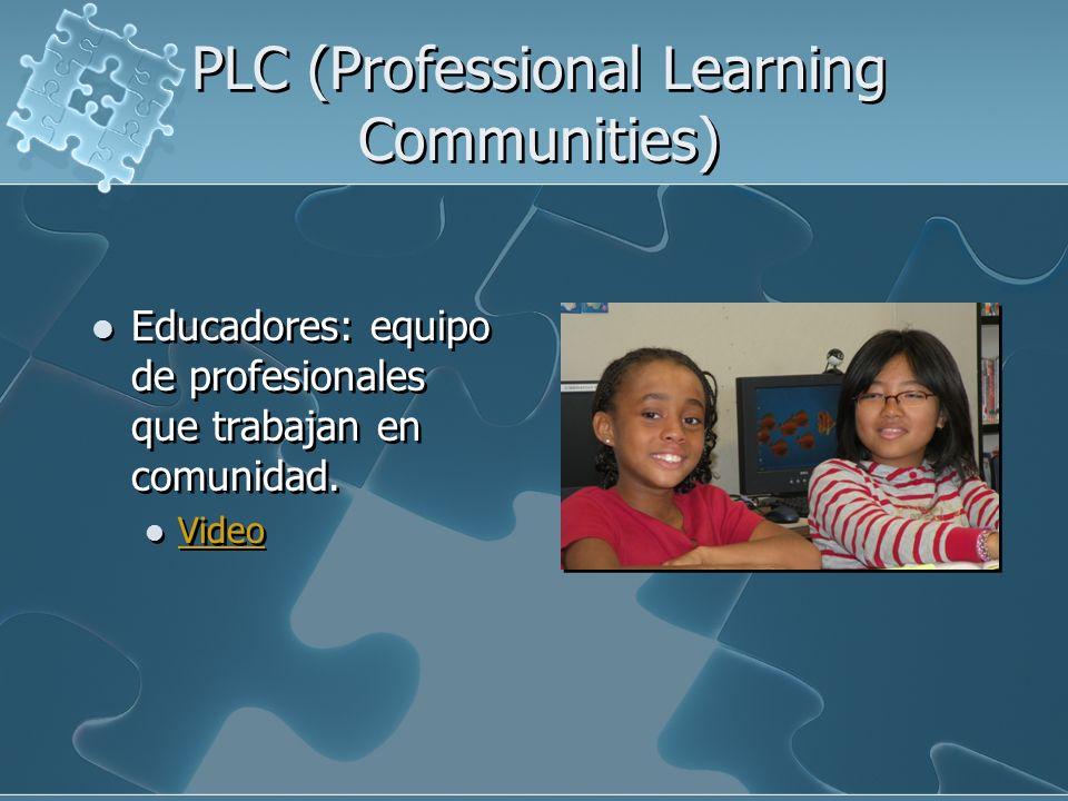 PLC (Professional Learning Communities) Educadores: equipo de profesionales que trabajan en comunidad. Video Educadores: equipo de profesionales que t