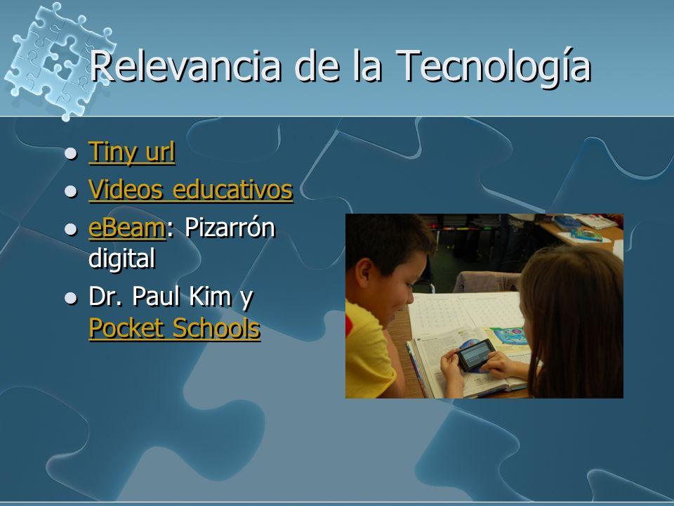 Relevancia de la Tecnología Tiny url Videos educativos eBeam: Pizarrón digital eBeam Dr. Paul Kim y Pocket Schools Pocket Schools Tiny url Videos educ