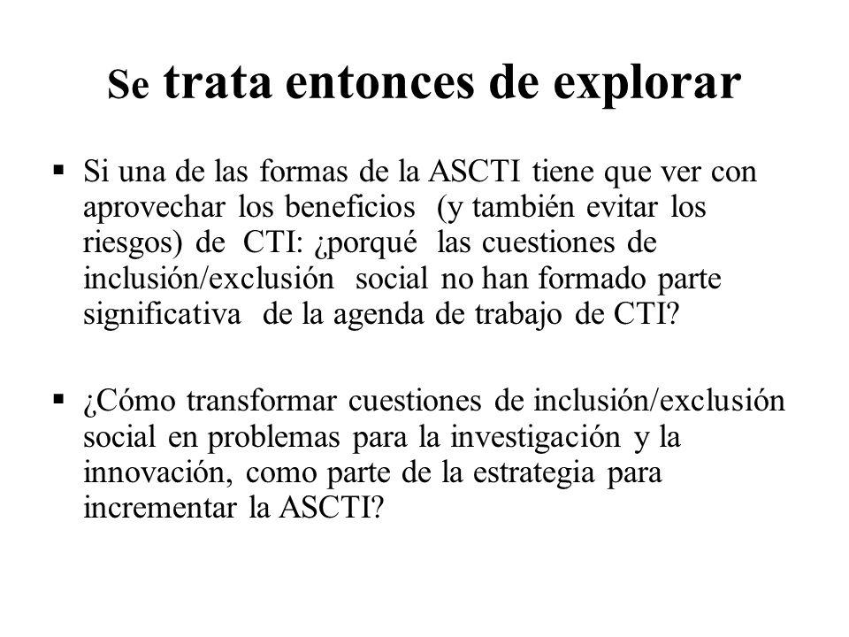 Se trata entonces de explorar Si una de las formas de la ASCTI tiene que ver con aprovechar los beneficios (y también evitar los riesgos) de CTI: ¿por