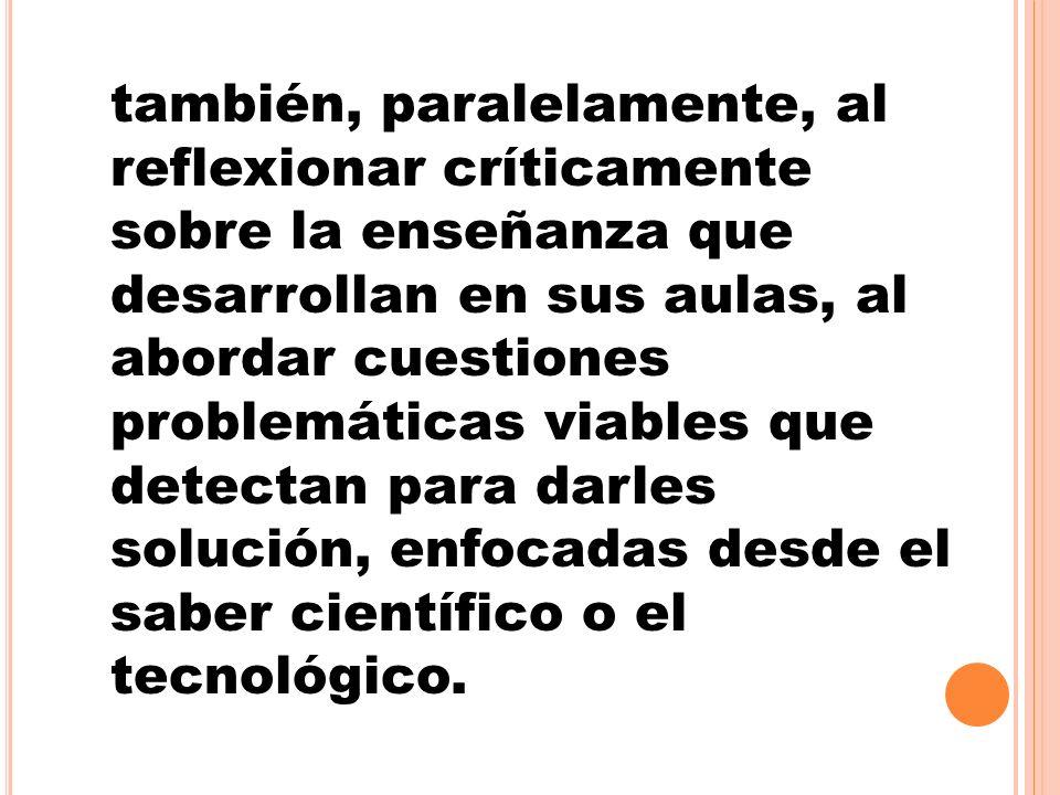 U N BUEN TRABAJO DE CIENCIAS, POR LO GENERAL IMPLICA EL DESARROLLO DE UNA HIPÓTESIS, LA DEMOSTRACIÓN DE ELLA POR LA EXPERIMENTACIÓN CONTROLADA O LA OBSERVACIÓN, LA RECOLECCIÓN Y EL ANÁLISIS DE DATOS PARA PRODUCIR RESULTADOS Y EL ARRIBAR A CONCLUSIONES VÁLIDAS BASADAS EN AQUELLOS RESULTADOS.